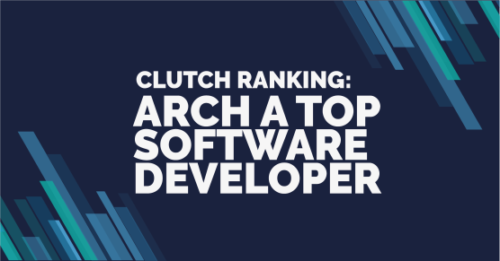 Arch named a Clutch Top Software Developer in 2021