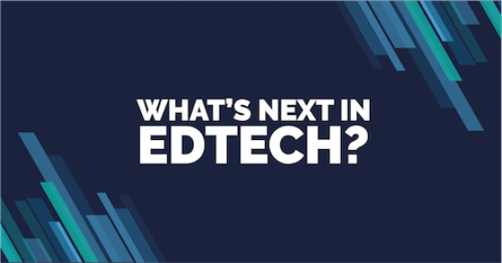 EdTech: Where do we go from here?
