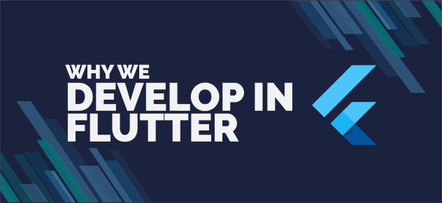 Why We Develop in Flutter